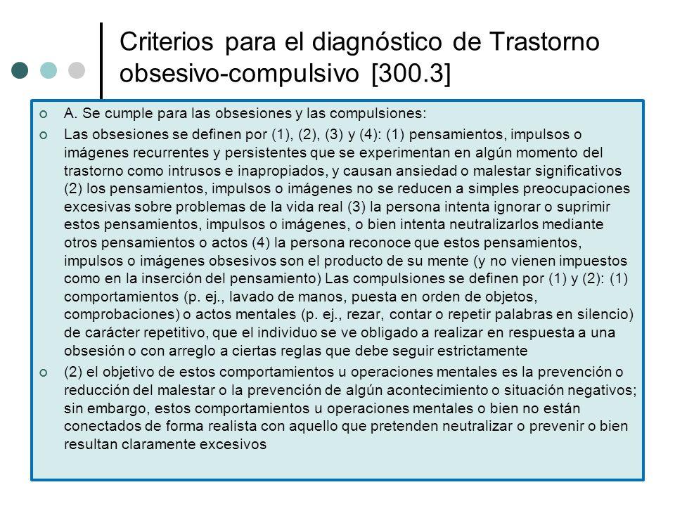 Criterios para el diagnóstico de Trastorno obsesivo-compulsivo [300.3]